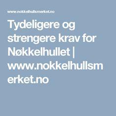 Tydeligere og strengere krav for Nøkkelhullet | www.nokkelhullsmerket.no