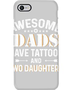 Ave Tattoo, Grandparents Tattoo, Two Daughters, Best Dad, Dads, Phone Cases, Tattoos, Awesome, Tatuajes