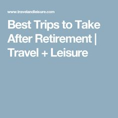 Retirement Travel Ideas: 15 Best Trips to Take After Retirement Solo Travel, Us Travel, Travel Bags, Travel Tours, Travel Ideas, Road Trip Map, Road Trips, Time In The World, Senior Trip