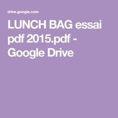 LUNCH BAG essai pdf 2015.pdf - Google Drive Sacs Tote Bags, Google Drive, Pdf, Lunch, Clutch Bag, Crafts, Clutch Bags, Handmade, Eat Lunch