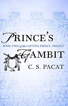 $1.99 #DEAL ALERT!  Princes's Gambit (The Captive Prince #2) by C. S. Pacat is still just $1.99 on kindle currently! (10/1/2016)