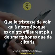 Quelle tristesse de voir qu'à notre époque, les doigts effleurent plus de smartphones que de clitoris. | Saviez Vous Que? | Tous les jours, découvrez de nouvelles infos pour briller en société !