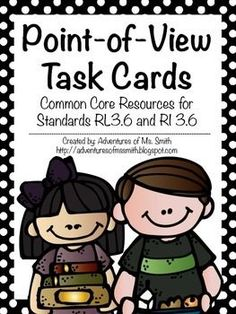 In this pack you will find a point of view poster and 12 task cards for Common Core standards RL 3.6 and RI 3.6. Task cards are half a page in size and each includes a short passage and a question. Multiply student recording sheets are also included.  Standards covered: RL 3.6 – Distinguish their own point of view from that of the narrator or those of the characters RI 3.6 – Distinguish their own point of view from that of the author of the text.