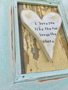 A personal favorite from my Etsy shop https://www.etsy.com/listing/520284540/i-love-you-like-the-sea-loves-the-shore