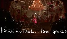 Pardon My French/Paris Episode 4 - And here is the last episode of the season ! Big kisses !