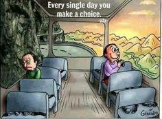 Jeden Tag hast du die Wahl!  Für welche Seite entscheidest du dich?