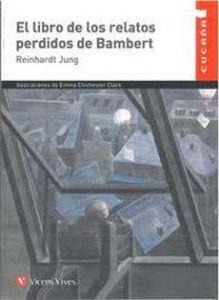 El libro de los relatos perdidos de Bambert, Reinhardt Jung (Vicens Vives). Una propuesta de relatos cortos bastante distinta de lo habitual y que da pie a tutorías ricas. Interesante para 1º de ESO.