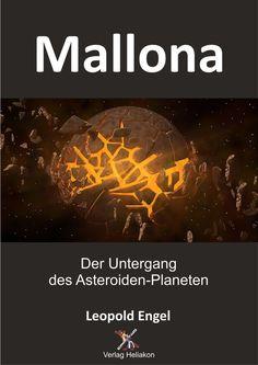Mallona - Der Untergang des Asteroiden-Planeten von Leopold Engel
