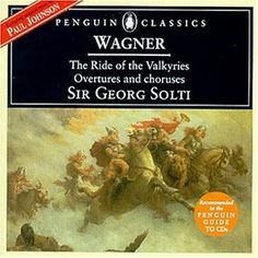 Wagner: The Ride of the Valkyries, Overtures and Choruses Ride Of The Valkyries, Vienna Philharmonic, Penguin Classics, Overture, Classical Music, Historian, Singers, Musicians, Notes