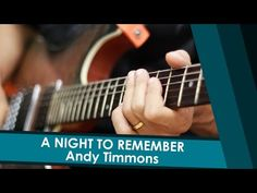 A NIGHT TO REMEMBER - ANDY TIMMONS - YouTube