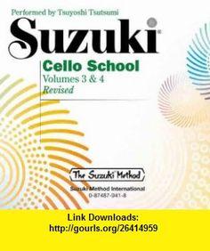Suzuki Cello School, Volumes 3  4 (Suzuki Method) (0029156150193) Shinichi Suzuki , ISBN-10: 0874879418  , ISBN-13: 978-0874879414 ,  , tutorials , pdf , ebook , torrent , downloads , rapidshare , filesonic , hotfile , megaupload , fileserve