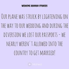 """We were getting married in Kos and the plane was struck by lightning on the way out. We were diverted to Rome so the plane could be checked over, and somewhere along the way we lost our passports. We didn't realise this until we got off the replacement plane in Kos…  ""My now-wife went into a melt-down as we tried to reason with the people at immigration. It was two in the morning and we had her parents and our wedding planner on the phone."
