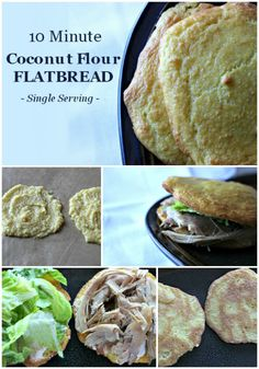 Coconut Flour Flatbread – Only 5 Ingredients!/  1 1/2 Tablespoons Coconut Flour  1 Tablespoon Coconut Oil, Melted  1 Egg 1/8 Teaspoon Sea Salt  (Edit: The original recipe called for 1/4 teaspoon of salt.   NOT SURE OF THIS, VERY OILY and did not rise enough to split for sandwiches.