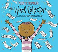 The Word Collector: Reynolds, Peter H., Reynolds, Peter H.: 9780545865029: Amazon.com: Books