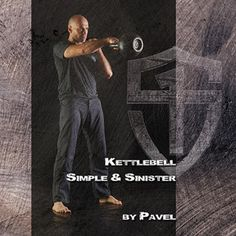 Kettlebell Simple & Sinister by Pavel