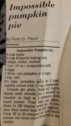 Original vintage Impossible pumpkin pie recipe from my mother's recipe file!! ♡♡♡ (3/4 cup sugar, 1/2 cup Bisquick, 2 TBLSP butter, one 13oz can evap milk, 2 eggs, 2 cups canned pumpkin, 1 tsp salt)
