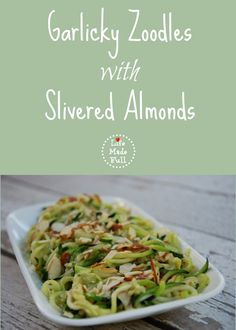 These fresh Garlicky Zoodles with Slivered Almonds are a super easy, super healthy dinner! Paleo Zucchini Recipes, Veggie Recipes, Real Food Recipes, Cooking Recipes, Healthy Recipes, Side Recipes, Skinny Recipes, Healthy Dinners, Diabetic Recipes