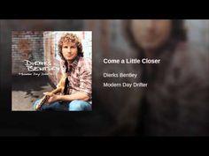 Come a Little Closer - YouTube