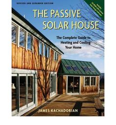 Offering proven techniques for building homes that heat and cool themselves, this new, updated edition includes CSOL passive polar design software, making it easier than ever to heat a home with the power of the sun.
