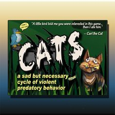 CATS a sad but necessary cycle of violent predatory behavior is a light, secret selection, simultaneous reveal game game of playing vicious cats in the back yard hunting birds. Not for the weak of heart!