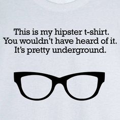 Funny Hipster design and quote Novelty T Shirt - Rogue Attire