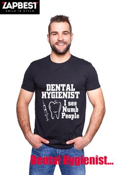 Quality Hoodies and tees... http://zapbest.com/products/dental-hygenist Made just for you! Printed in USA Fast Shipping! In Stock. Can Ship