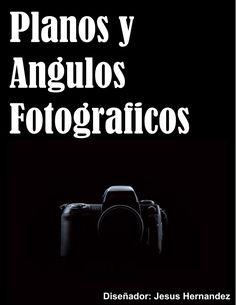 trabajo de fotografia sobre los planos y angulos fotograficos