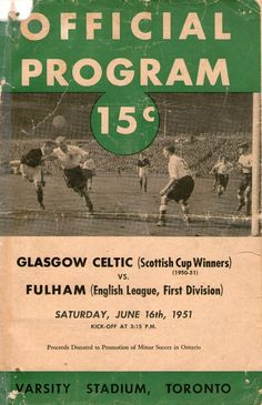 CELTIC V FULHAM 1951 IN CANADA. VERY RARE.
