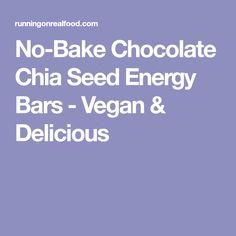 No-Bake Chocolate Chia Seed Energy Bars - Vegan & Delicious