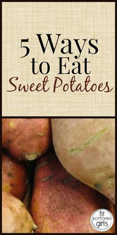 Five delicious ways to eat sweet potatoes!