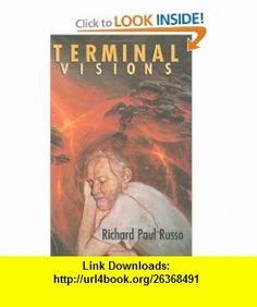 Terminal Visions (9780965590136) Richard Paul Russo, Karen Joy Fowler , ISBN-10: 0965590135  , ISBN-13: 978-0965590136 ,  , tutorials , pdf , ebook , torrent , downloads , rapidshare , filesonic , hotfile , megaupload , fileserve