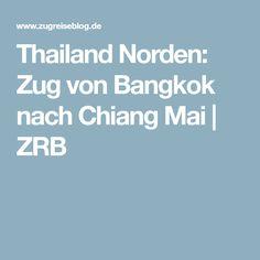 Thailand Norden: Zug von Bangkok nach Chiang Mai | ZRB