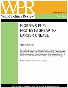 Nigeria's Fuel Protests Speak to Larger Unease (World Politics Review Briefings) by Alex Thurston. $1.09. 4 pages. Author: World Politics Review. Publisher: World Politics Review (January 10, 2012)