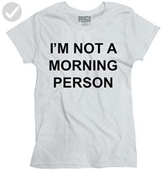 Morning Person Funny Sayings Coffee Cute Humorous Quote Gift Ladies T-Shirt - Cool and funny shirts (*Amazon Partner-Link)