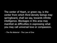 The Ra Material - The Law of One - Quote - Spirituality Metaphysics Spiritual Heart Chakras Love Compassion 86.jpg
