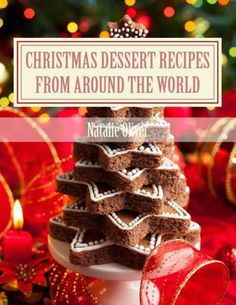 Christmas Dessert Recipes from Around the World: Sweets to make your holiday merry and bright