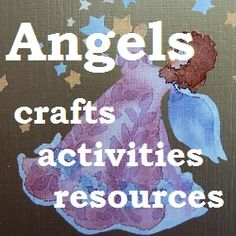 Toddler Things: Angels - Toddler crafts, activities and resources