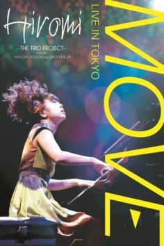 Move: Live In Toyko http://www.myplaydirect.com/hiromi/move-live-in-toyko/details/29856633?cid=social-pinterest-m2social-product&current_country=JP&ref=share&utm_campaign=m2social&utm_content=product&utm_medium=social&utm_source=pinterest