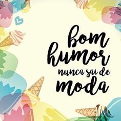 """Bom humor nunca sai de moda."" #BomHumor #Humor #Poster #SenhoraInspiraçãoBlog"