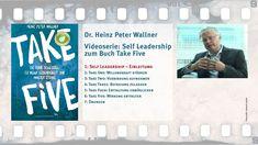 """Self-Leadership – eine Anleitung in fünf Schritten: Einleitungsvideo zur neuen Videoserie (VIDEO-Online-Kurs) """"Self Leadership"""" von Dr. Heinz Peter Wallner. Basis ist das Buch: Take Five – Die fünf Schlüssel zu mehr Lebendigkeit und innerer Stärke, Edition Summerhill, 2016, Heinz Peter Wallner, www.take-five-for-life.de.  Die Videoserie besteht insgesamt aus 7 VIDEOS"""
