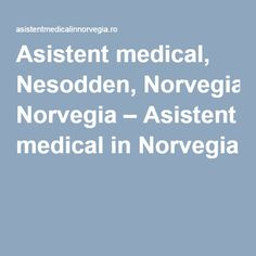Asistent medical, Nesodden, Norvegia – Asistent medical in Norvegia Medical, Medicine, Med School, Active Ingredient