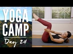 Yoga Camp - Day 24. Hop on your yoga mat as our journey continues! Use your yoga practice learn about yourself. Delicious yoga for the spine, yoga for tone b...