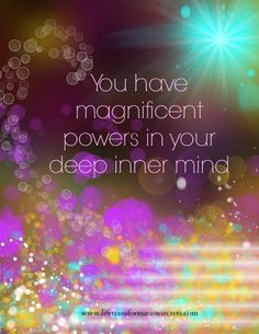 You have magnificent powers in your deep inner mind powers of inner vision, manifestation, deep understanding, healing, and love. Positive Words, Positive Thoughts, Quotes Positive, Spiritual Awakening, Spiritual Quotes, Metaphysical Quotes, Mindfulness Meditation, Mindfulness Courses, Mind Power