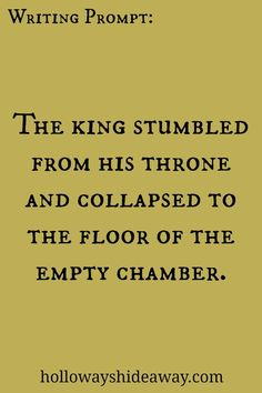 #Writngprompt The king stumbled from his throne and collapsed to the floor of the empty chamber.: