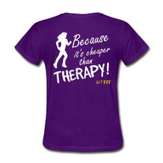 · ♥♡♥ · iRun · Cheap Therapy! · $21.99 · This is the women's style, men's is available also. Multiple shirt styles as well as multiple colors to choose from. Grab yours today! :)