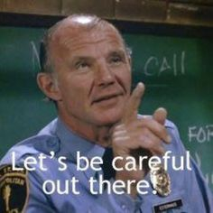 Let's be careful out there. It's Phil Esterhaus from Hill Street Blues! I loved it when he ended roll call with this phrase. Police Tv Shows, Michael Conrad, Nypd Blue, Blue Quotes, Detective Shows, Horror Show, Tv Show Quotes, Under Pressure, Classic Tv