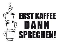 Simple Wandtattoo erst Kaffee
