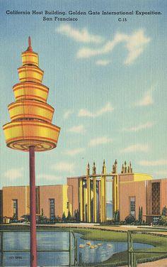 California Host Building at 1939 Golden Gate International Exposition - San Francisco, California   Flickr - Photo Sharing!