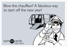 Blow the chauffeur?
