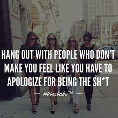 Yass!! Never apologize!! Be around people who lift you up not down. Repost: from the fab @dorothytoran